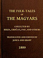 The Folk-Tales of the Magyars by W. Henry…
