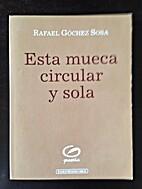 Esta Mueca Circular y Sola by Rafael Gochez…
