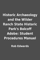 Historic Archaeology and the Wilder Ranch…