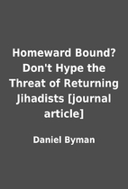 Homeward Bound? Don't Hype the Threat of…