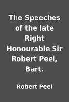 The Speeches of the late Right Honourable…