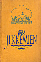 Jikkemien by Dignate Robbertz