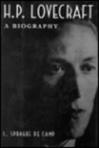 Lovecraft: A Biography by L. Sprague De Camp