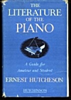 The literature of the piano; a guide for…