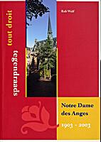 Notre Dame des Anges 1903-2003 : Tout droit…