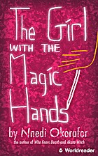 The Girl with the Magic Hands by Nnedi…
