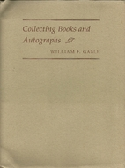 Collecting books and autographs : William F.…