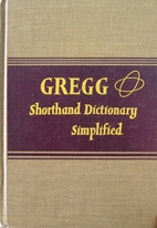 Gregg Shorthand Dictionary Simplified by…