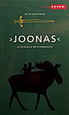 Joonas ja seikkailu Metsienmaassa by Reijo…