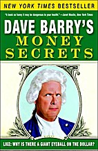 Dave Barry's Money Secrets: Like: Why…