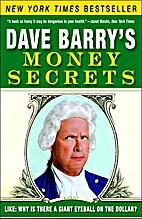 Dave Barry's Money Secrets: Like: Why…