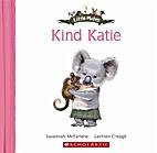 Kind Katie (Little Mates) by Susannah…