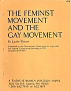 The feminist movement and the gay movement…