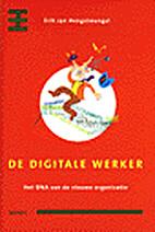 De digitale werker : het DNA van de nieuwe…