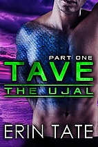 Tave Part 1 (The Ujal, #2, part 1) by Celia…