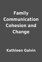 Family Communication Cohesion and Change by…