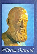 Wilhelm Ostwald by Jan Peter Domschke
