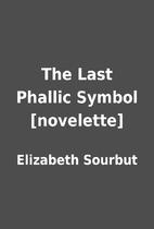The Last Phallic Symbol [novelette] by…