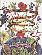 Foraging & Feasting: A Field Guide and Wild…