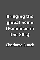 Bringing the global home (Feminism in the…