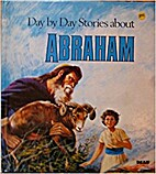 Day by Day Stories About Abraham by Virginia…
