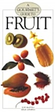 A Gourmet's Guide to Fruit by Judy…