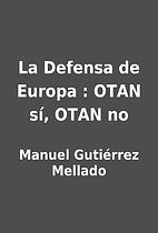 La Defensa de Europa : OTAN sí, OTAN no by…