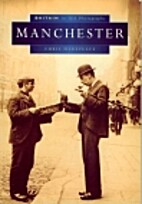 Manchester in Old Photographs by Chris…