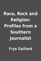 Race, Rock and Religion: Profiles from a…