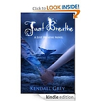 Just Breathe (Just Breathe, #3) by Kendall…