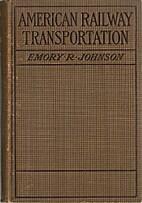 American Railway Transportation by Emory R…
