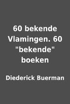 60 bekende Vlamingen. 60 bekende boeken by…