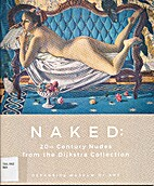 Naked : 20th century nudes from the Dijkstra…