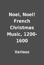 Noel, Noel! French Christmas Music,…