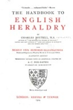 The Handbook to English Heraldry by Charles…