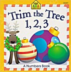 Trim the Tree 1, 2, 3: A Numbers Book by…