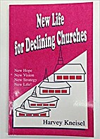 New life for declining churches by Harvey J…