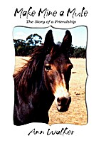 Make Mine a Mule: The Story of a Friendship…