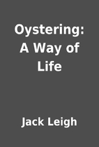 Oystering: A Way of Life by Jack Leigh