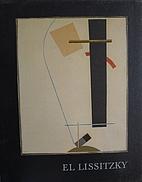 El Lissitzky, 1890-1941 : catalogue for an…
