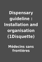 Dispensary guideline : Installation and…