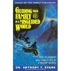 Guiding Your Family in a Misguided World by…