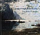 Adelsteen Normann : fra Bodø til Berlin by…