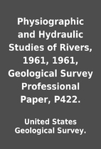 Physiographic and Hydraulic Studies of…