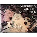 Ned Smith's Wildlife Sketchbook by Ned Smith