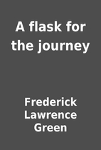 A flask for the journey by Frederick…