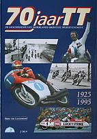 70 jaar TT : de geschiedenis van Nederlands…