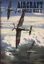 Aircraft of World War II by Kenneth Munson