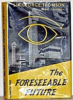 The Forseeable Future by Sir George Thomson