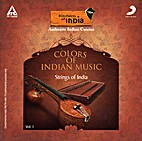 Colors Of Indian Music: Strings of India by…